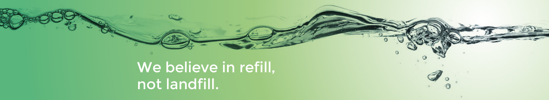 We believe refill-not-landfill-banner
